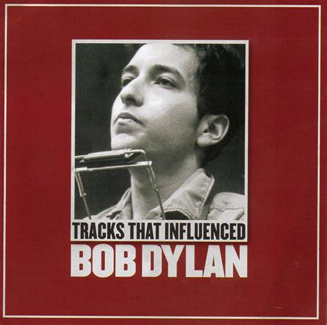 Tracks That Influenced Bob Dylan (2004, CD) | Discogs