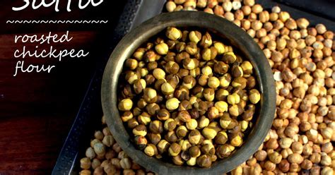 sattu or roasted gram flour : a flour that does not need